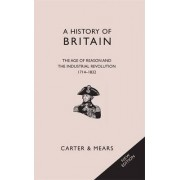 A History of Britain: Age of Reason and the Industrial Revolution, 1714-1832 Bk. 5 by E. H. Carter
