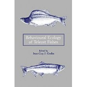 Behavioural Ecology of Teleost Fishes by Jean-Guy J. Godin
