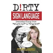 Dirty Sign Language by Van James T.