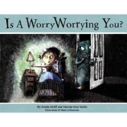 Is a Worry Worrying You? by Ferida Wolff
