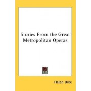 Stories from the Great Metropolitan Operas by Helen Dike