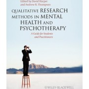 Qualitative Research Methods in Mental Health and Psychotherapy by David Harper