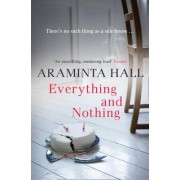 Everything and Nothing by Araminta Hall