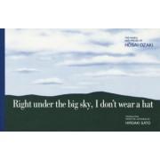 Right Under the Big Sky I Don't Wear a Hat by Hosai Ozaki