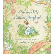 I Love My Little Storybook by Anita Jeram