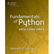 Fundamentals of Python: Data Structures by Kenneth Lambert