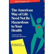 The American Way of Life Need Not be Hazardous to Your Health by John W. Farquhar