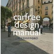 Carfree Design Manual by J.H. Crawford