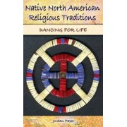 Native North American Religious Traditions by Jordan Paper