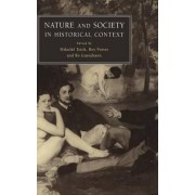 Nature and Society in Historical Context by Mikulas Teich