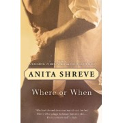 Where or When by Anita Shreve
