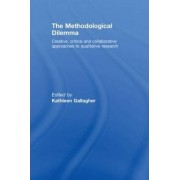 The Methodological Dilemma by Kathleen Gallagher
