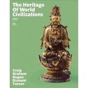 The Heritage of World Civilizations: Volume 1 by Albert M. Craig