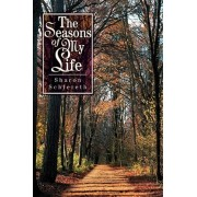 The Seasons of My Life by Sharon Schlereth