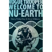 Rogue Trooper: Welcome to Nu Earth by Gerry Finley-Day