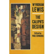 The Caliph's Design by Wyndham Lewis