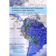 Political Institutions and Economic Growth in Latin America by Stephen Haber