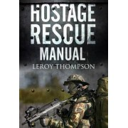Hostage Rescue Manual by Leroy Thompson