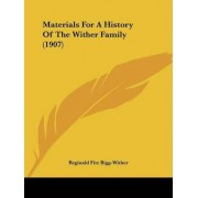 Materials for a History of the Wither Family (1907) by Reginald Fitz Bigg-Wither