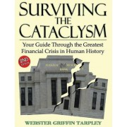 Surviving the Cataclysm by Webster Griffin Tarpley
