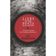 Lives of the Poets (with Guitars): Thirteen Outsiders Who Changed Modern Music