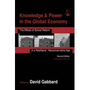 Knowledge and Power in the Global Economy by David A. Gabbard