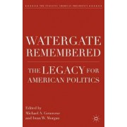 Watergate Remembered by Michael A. Genovese