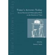 Time's Arrows Today by Steven F. Savitt