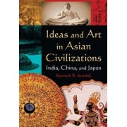 Ideas and Art in Asian Civilizations by Kenneth R. Stunkel
