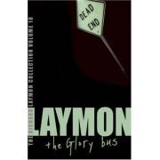 The Richard Laymon Collection: V. 18: Glory Bus