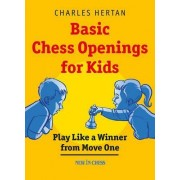 Basic Chess Openings for Kids by Charles Hertan