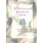 Nightingales Under the Snow by Annemarie Schimmel