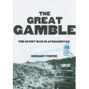 The Great Gamble by Gregory Feifer