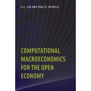 Computational Macroeconomics for the Open Economy by G.C. Lim
