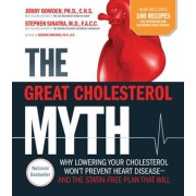 The Great Cholesterol Myth Now Includes 100 Recipes for Preventing and Reversing Heart Disease: Why Lowering Your Cholesterol Won't Prevent Heart Dise, Paperback
