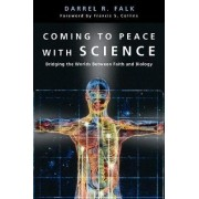 Coming to Peace with Science by D.F. Falk