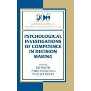 Psychological Investigations of Competence in Decision Making by Kip Smith