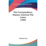 War Correspondence, Hispano-American War Letters (1890) by Nicholas Senn