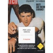 Pier Luigi Vercesi Il marine. Storia di Raffaele Minichiello, il soldato italo-americano che sfidò gli Stati Uniti d'America ISBN:9788804675129