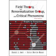 Field Theory, the Renormalization Group, and Critical Phenomena: Graphs to Computers by Daniel J. Amit