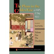 The Plum in the Golden Vase or, Chin P'ing Mei, Volume Five by David Tod Roy