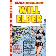 MADs Original Idiots Will Elder: The Complete Collection of His Work from MAD Comics No.1-23 by Will Elder