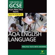 AQA English Language Practice Tests with Answers: York Notes for GCSE (9-1) by Susannah White