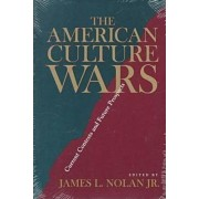 The American Culture Wars by James L. Nolan