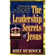 The Leadership Secrets of Jesus by Mike Murdock