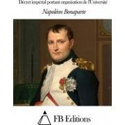 Decret Imperial Portant Organisation de L'Universite by Napoleon Bonaparte