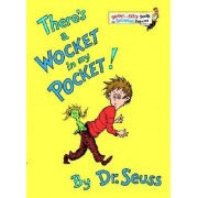 There's a Wocket in My Pocket! by Dr. Seuss