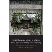 The First Islamic Classic in Chinese: Wang Daiyu's Real Commentary on the True Teaching