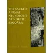 The Sacred Animal Necropolis at North Saqqara by Geoffrey Thorndike Martin