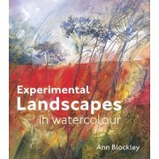 Experimental Watercolour: Landscapes and Nature by Ann Blockley